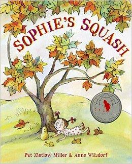 Sophie's Squash by Pat Zietlow Miller & Anne Wilsdorf