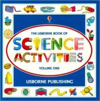 Usborne Science Activities, Volume 1