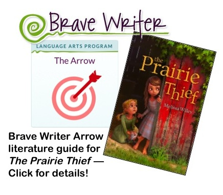 Brave Writer Arrow Literature Guide on The Prairie Thief