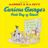 Curious George's First Day of School by Margret & H.A. Rey