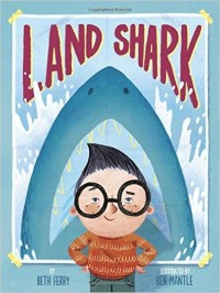 Land Shark by Beth Ferry and Ben Mantle
