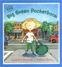 The Big Green Pocketbook by Candice Ransom and Felicia Bond