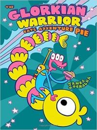 The Glorkian Warrior Eats Adventure Pie by James Kochalka