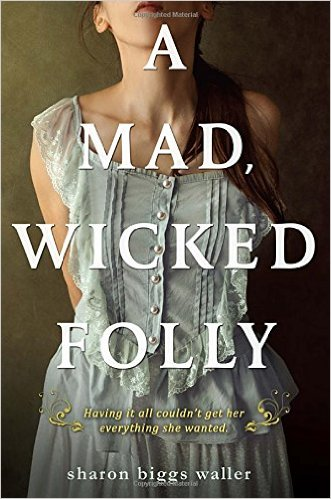 A Mad Wicked Folly by Sharon Biggs Waller