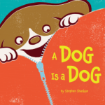 Picture Book Spotlight: A Dog Is a Dog