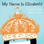Picture Book Spotlight: My Name Is Elizabeth