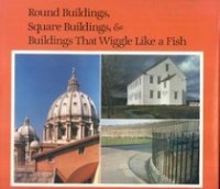 Round Buildings, Square Buildings, Buildings That Wiggle Like a Fish