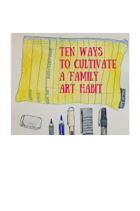 Ten Ways to Cultivate a Family Art Habit