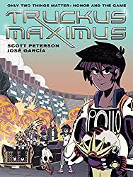 truckus maximus by Scott Peterson & Jose Garcia